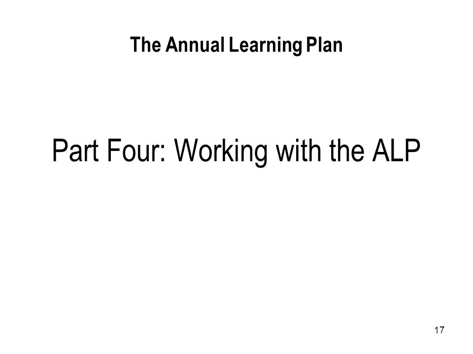17 The Annual Learning Plan Part Four: Working with the ALP