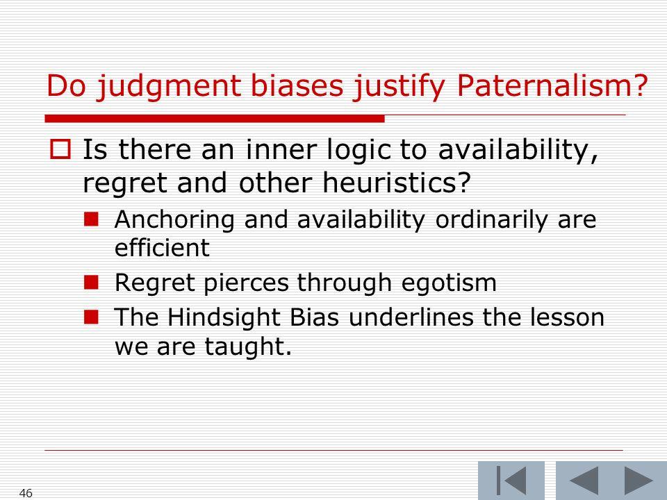 46 Do judgment biases justify Paternalism.