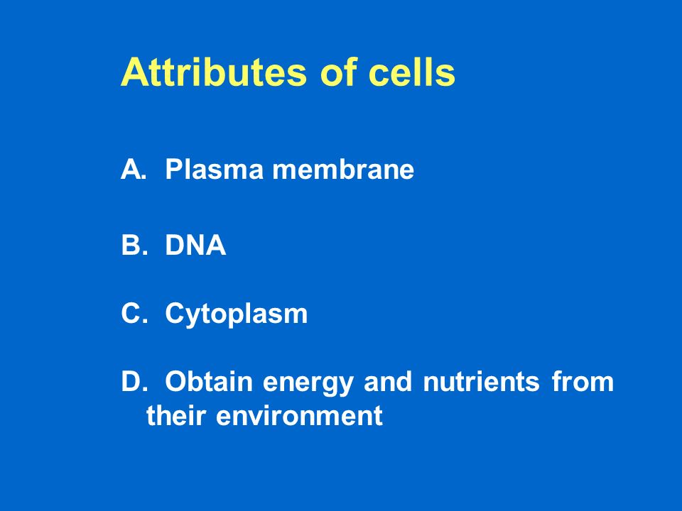 Cell Structure and Function. Attributes of cells A. Plasma ...