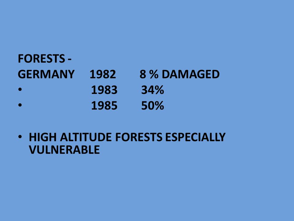 FORESTS - GERMANY % DAMAGED % % HIGH ALTITUDE FORESTS ESPECIALLY VULNERABLE