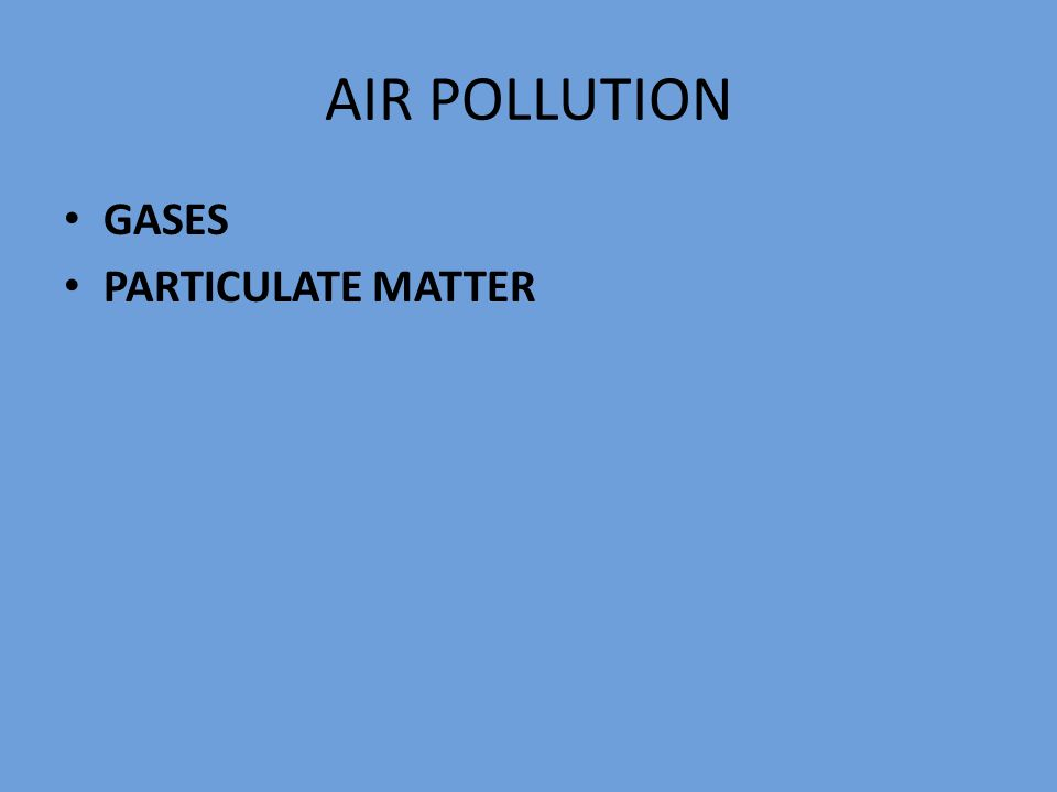 AIR POLLUTION GASES PARTICULATE MATTER