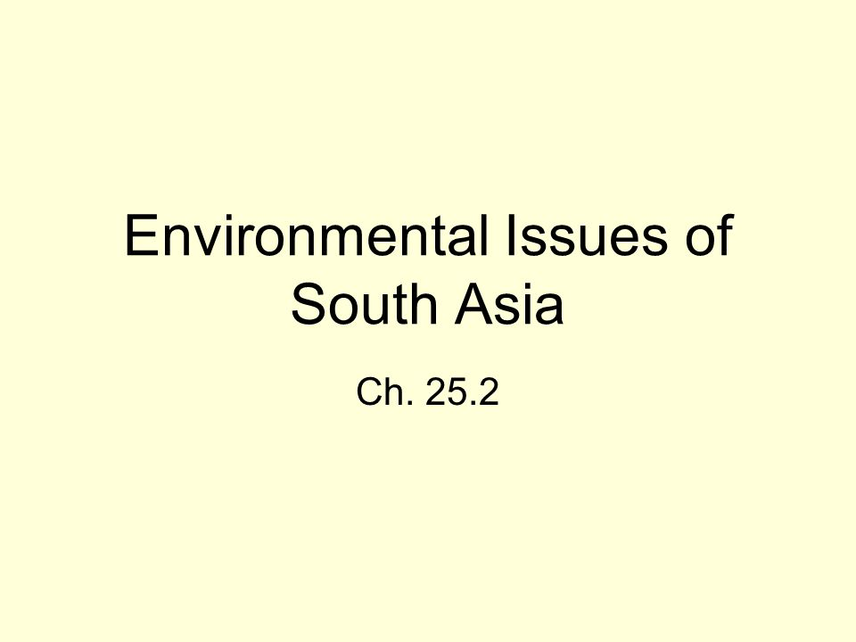 Environmental Issues of South Asia Ch. 25.2