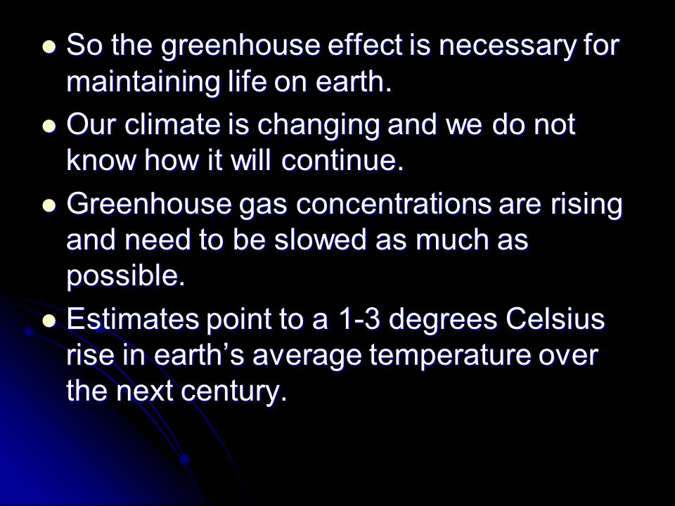 So the greenhouse effect is necessary for maintaining life on earth.