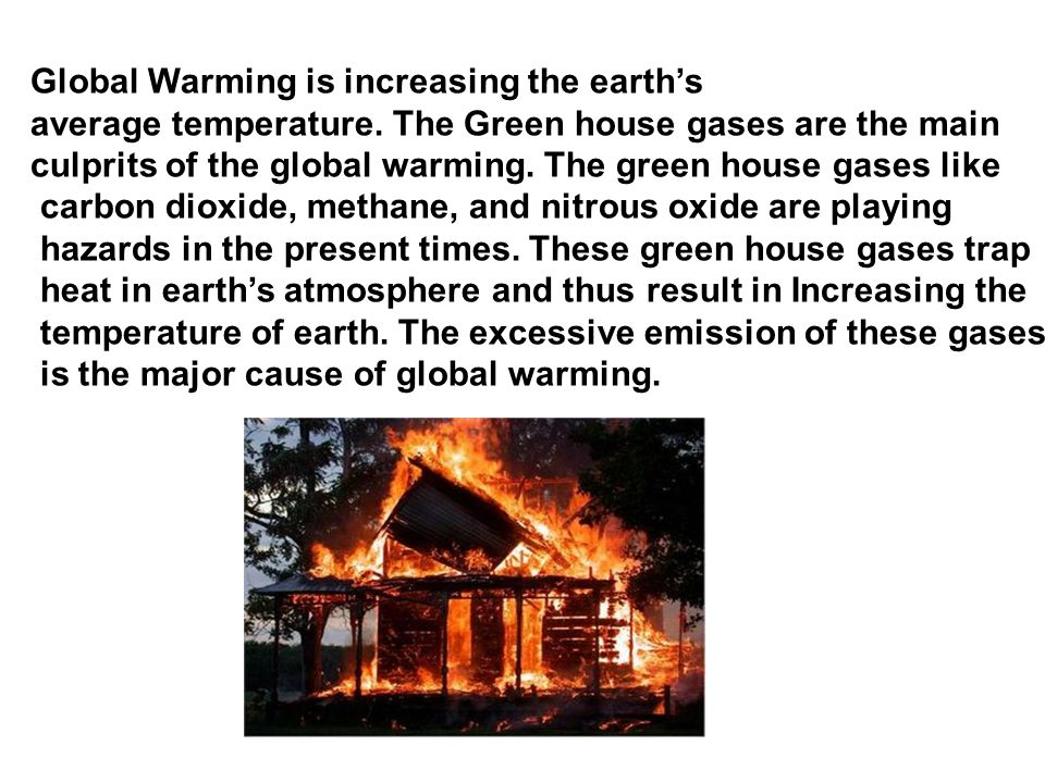 Global Warming is increasing the earth's average temperature.