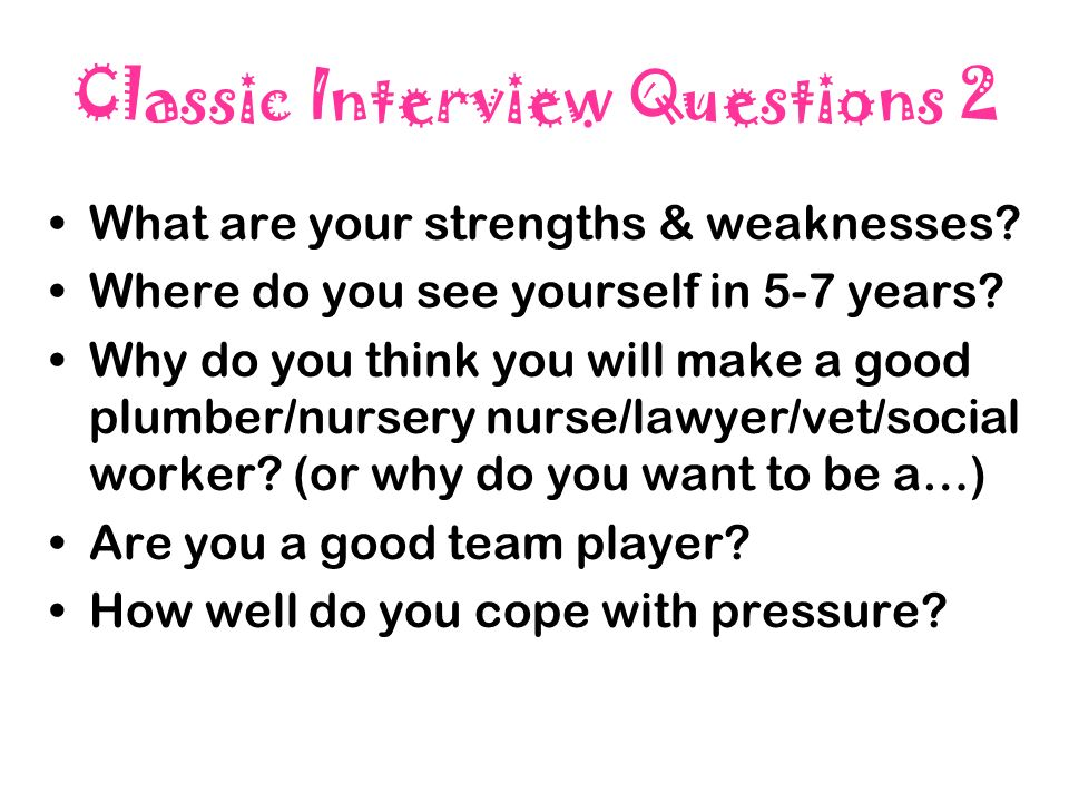 classic interview questions 2 what are your strengths weaknesses - Social Work Interview Questions For Social Workers