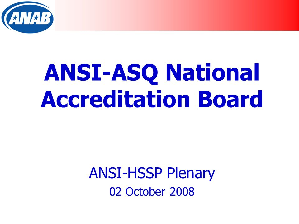ANSI-ASQ National Accreditation Board ANSI-HSSP Plenary 02 October 2008