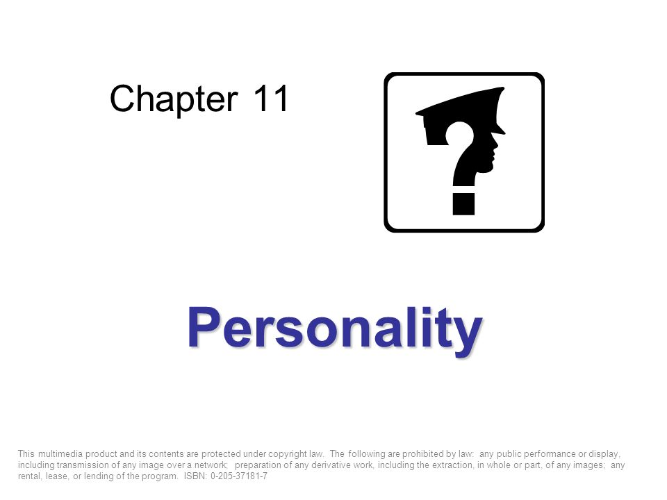 Chapter 11 Personality This multimedia product and its contents are protected under copyright law.