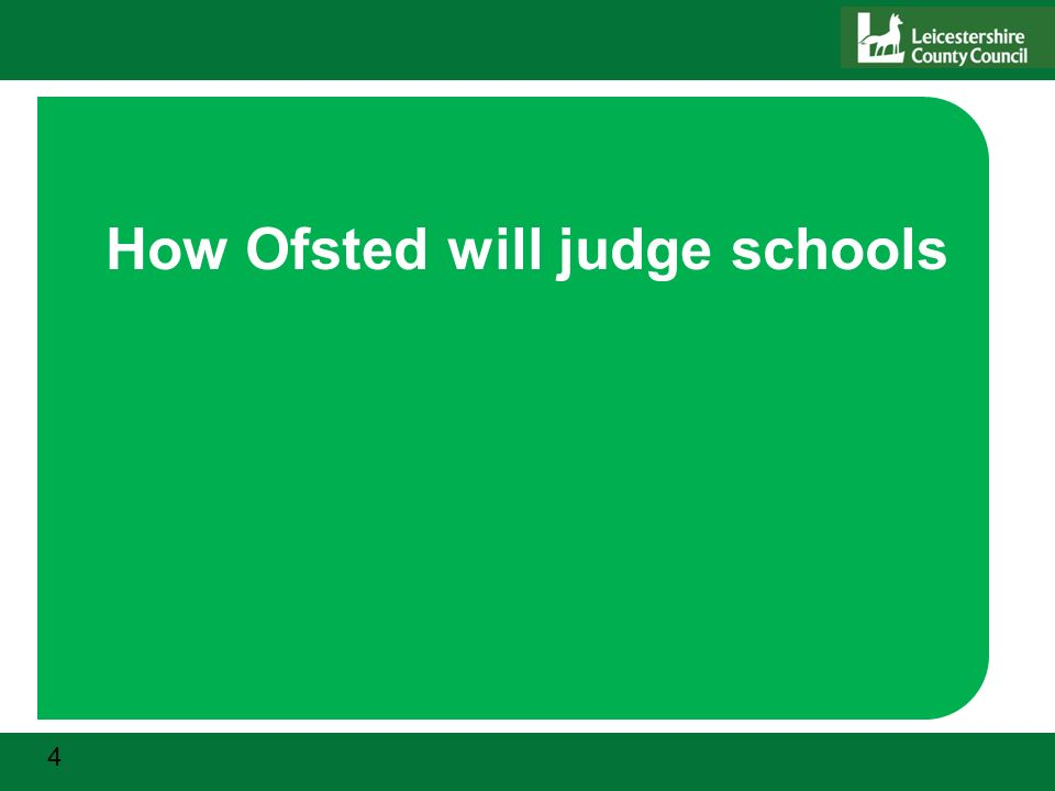 4 How Ofsted will judge schools