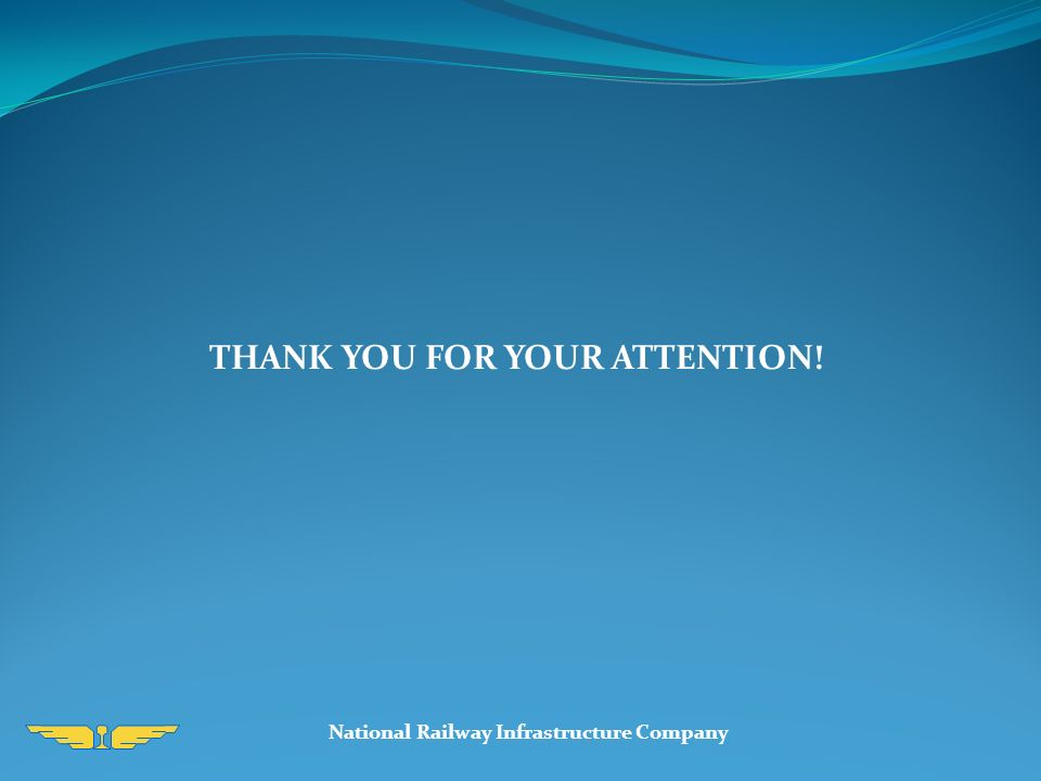 National Railway Infrastructure Company THANK YOU FOR YOUR ATTENTION!
