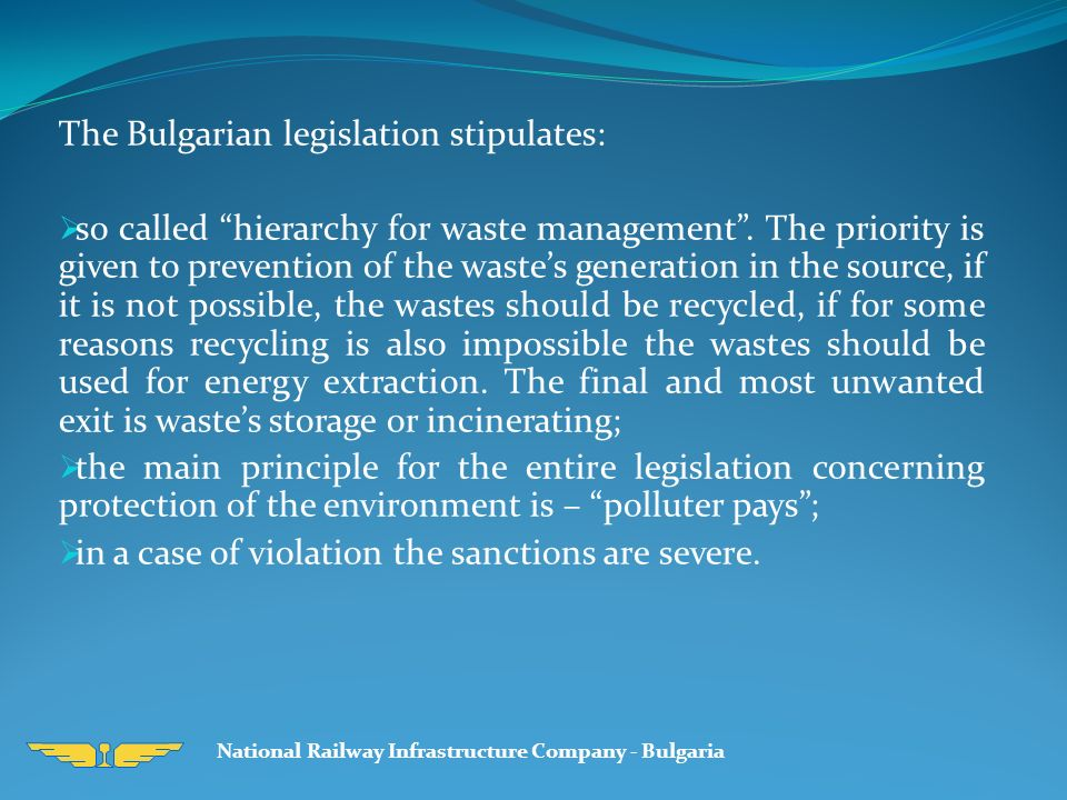 The Bulgarian legislation stipulates:  so called hierarchy for waste management .