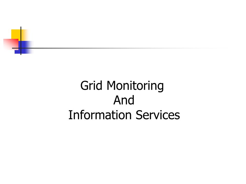 Grid Monitoring And Information Services