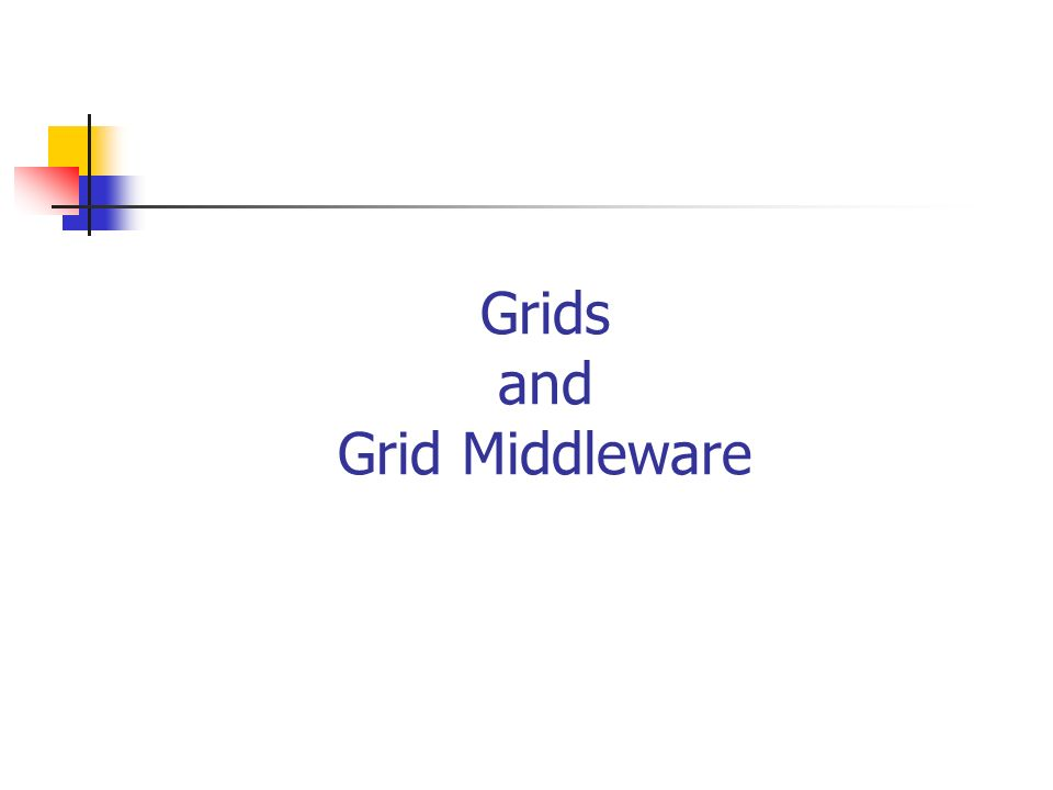 Grids and Grid Middleware