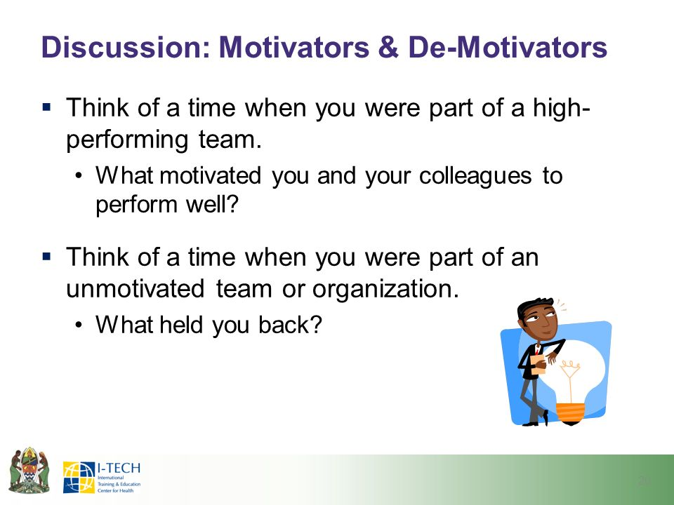 Discussion: Motivators & De-Motivators  Think of a time when you were part of a high- performing team.