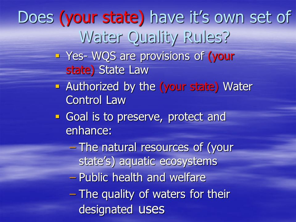 Does (your state) have it's own set of Water Quality Rules.