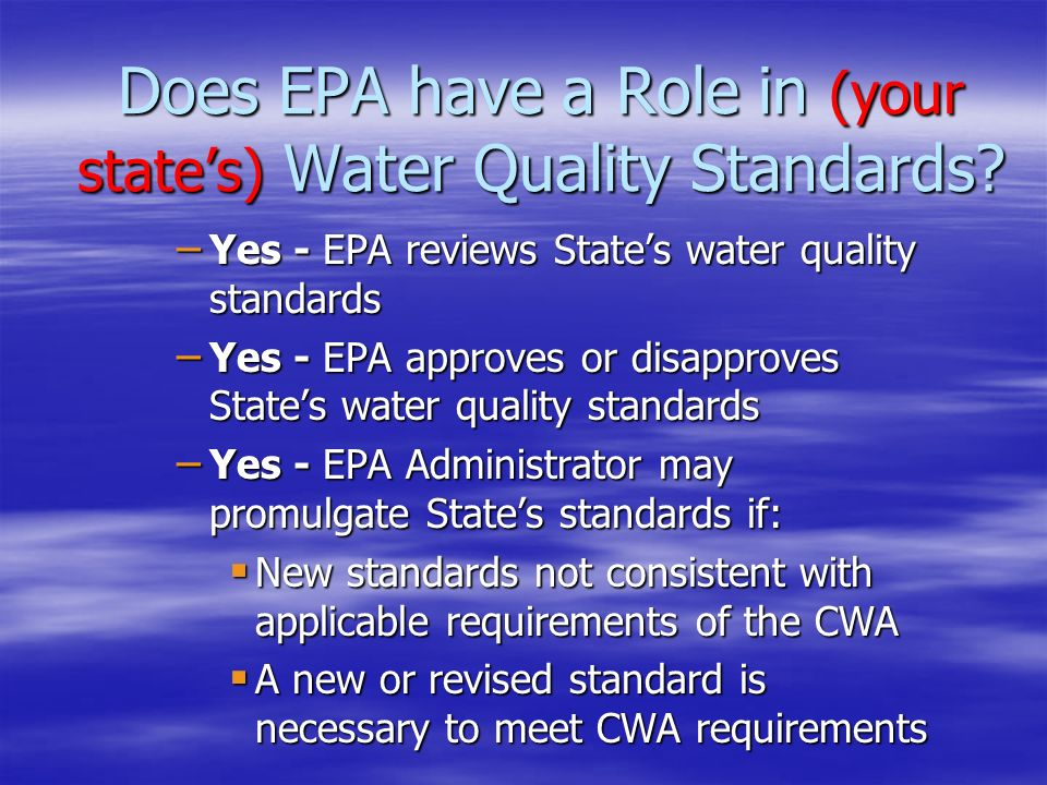 Does EPA have a Role in (your state's) Water Quality Standards.