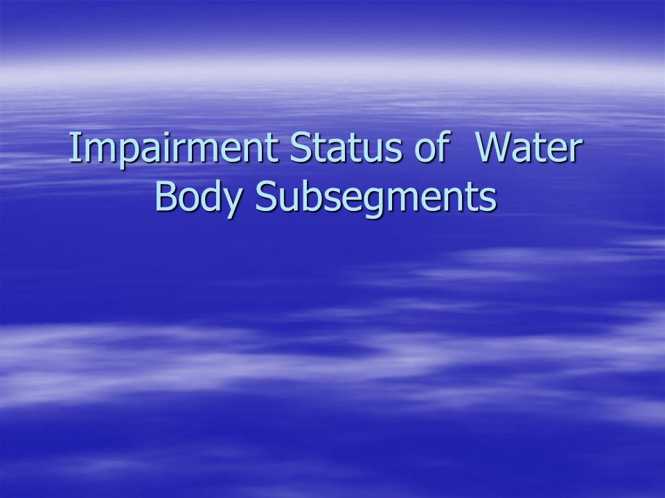 Impairment Status of Water Body Subsegments