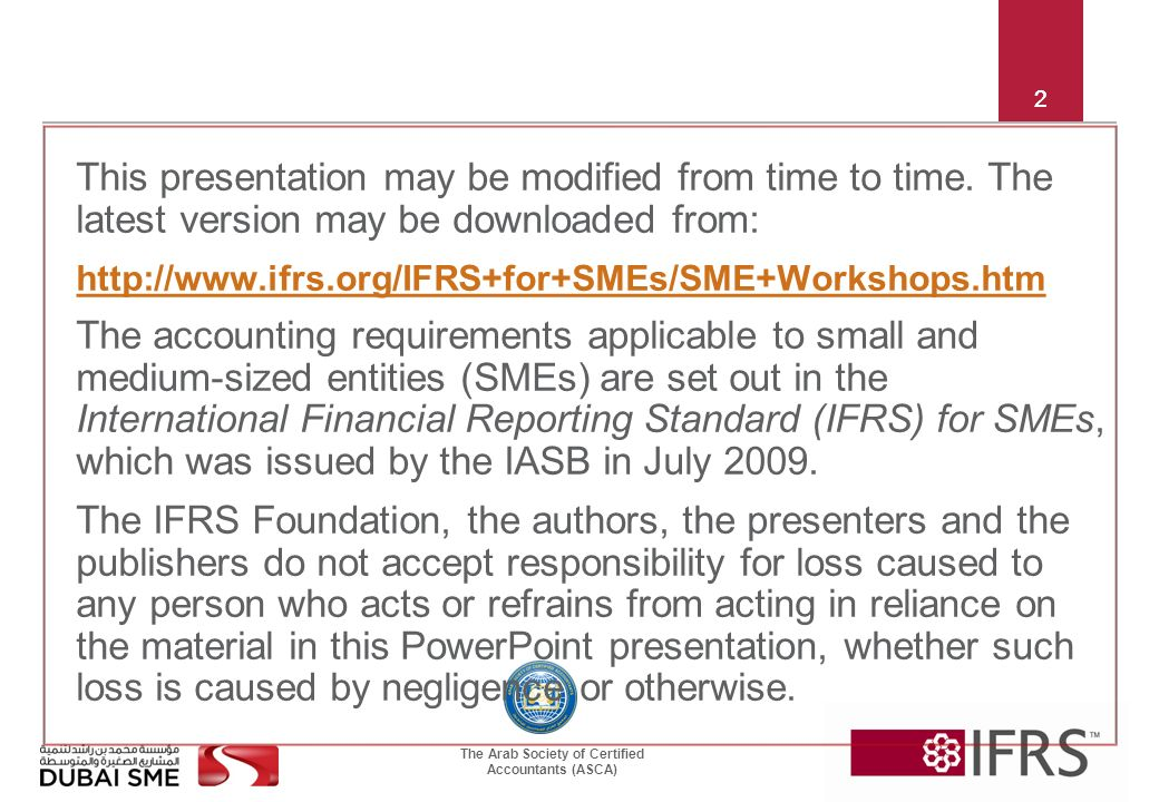 The Arab Society of Certified Accountants (ASCA) 2 This presentation may be modified from time to time.