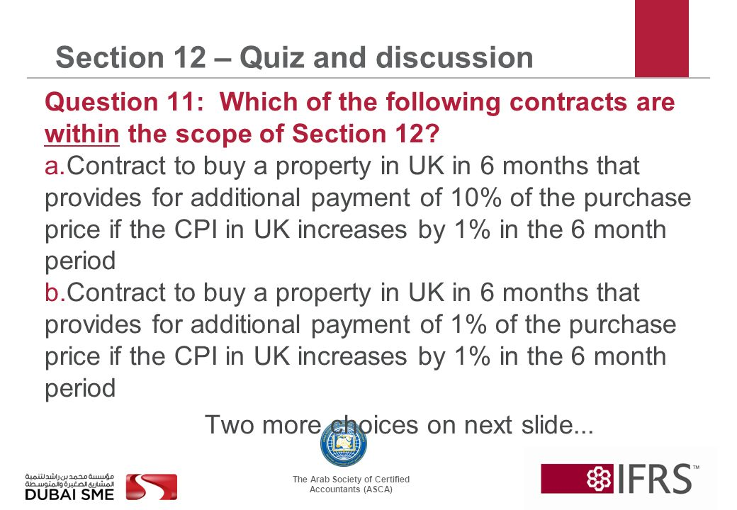 The Arab Society of Certified Accountants (ASCA) Section 12 – Quiz and discussion Question 11: Which of the following contracts are within the scope of Section 12.