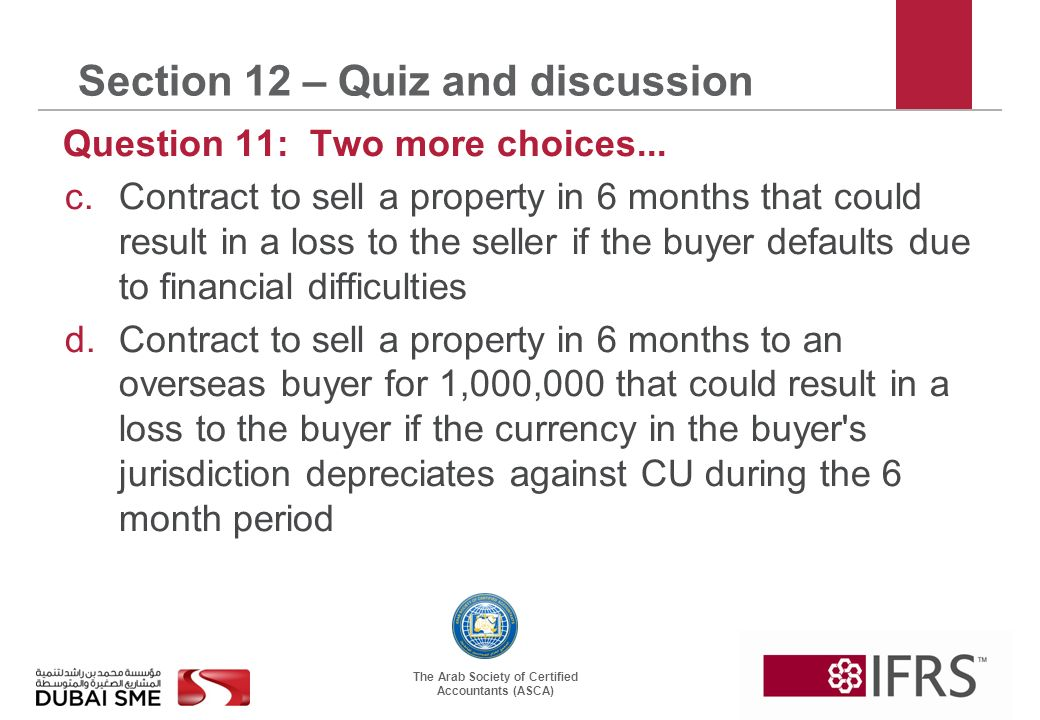 The Arab Society of Certified Accountants (ASCA) Section 12 – Quiz and discussion Question 11: Two more choices...