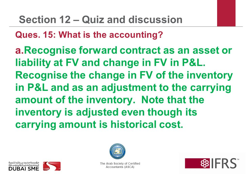 The Arab Society of Certified Accountants (ASCA) Section 12 – Quiz and discussion Ques.