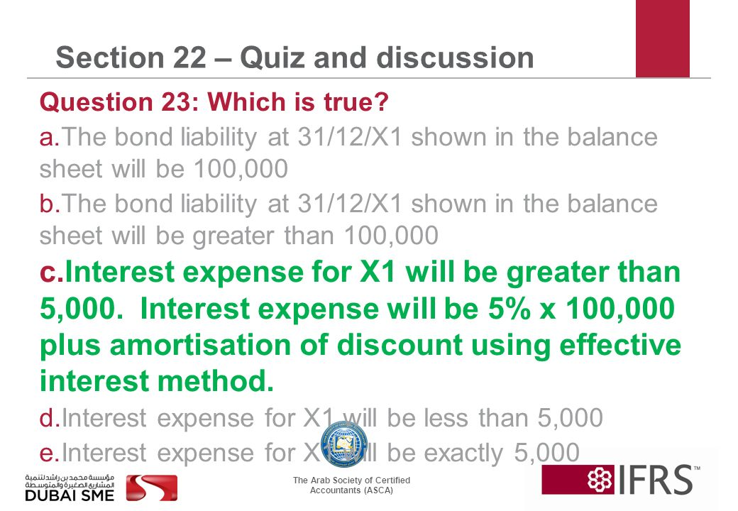 The Arab Society of Certified Accountants (ASCA) Section 22 – Quiz and discussion Question 23: Which is true.