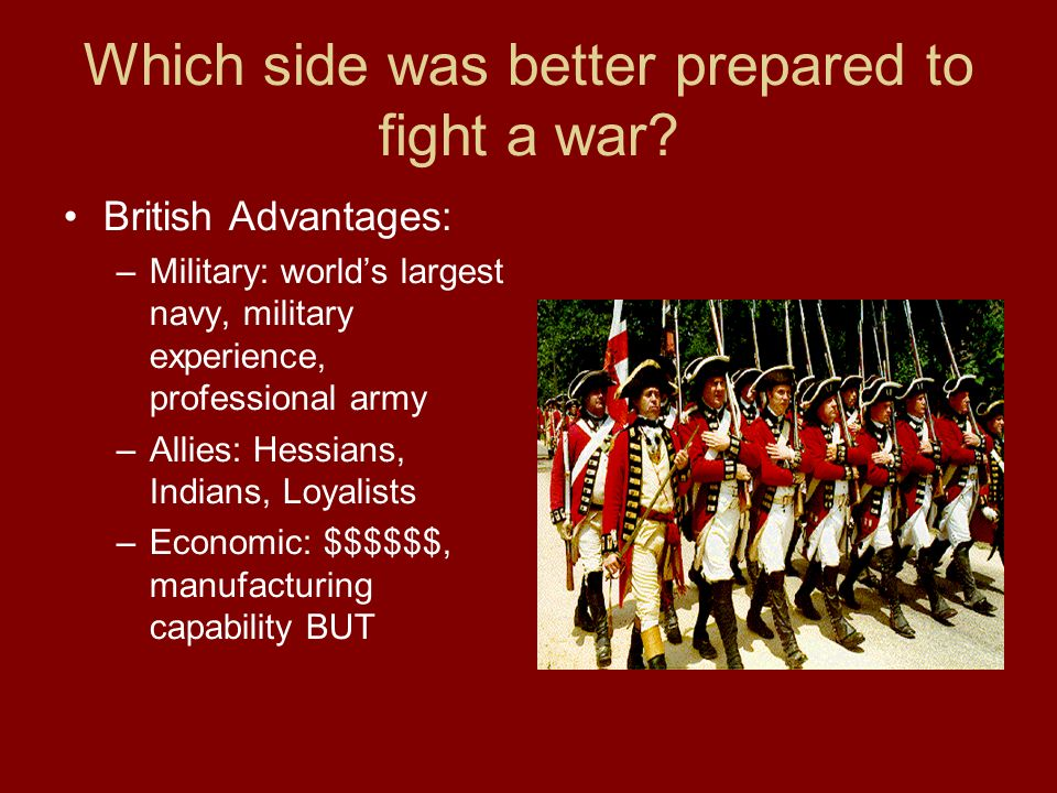 The American Revolution Which Side Was Better Prepared To Fight A - Largest military in the world