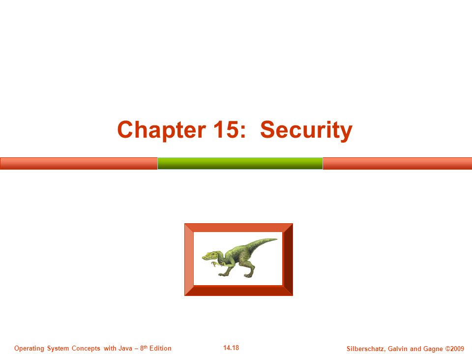 14.18 Silberschatz, Galvin and Gagne ©2009 Operating System Concepts with Java – 8 th Edition Chapter 15: Security