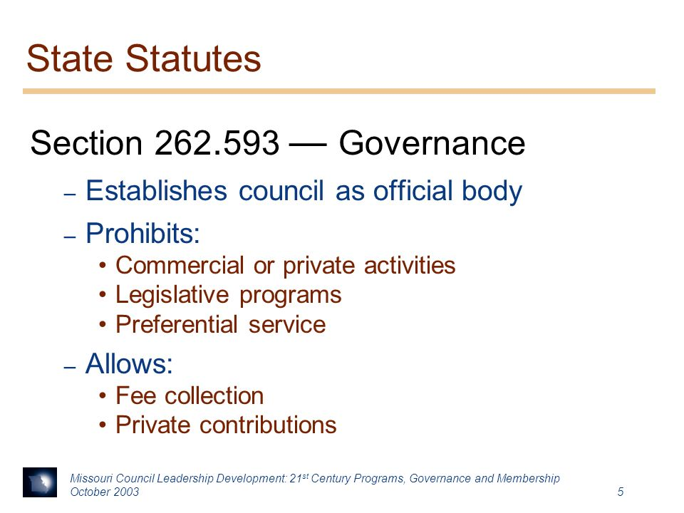 Missouri Council Leadership Development: 21 st Century Programs, Governance and Membership October State Statutes Section 262.