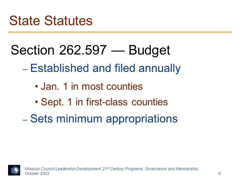 Missouri Council Leadership Development: 21 st Century Programs, Governance and Membership October State Statutes Section — Budget – Established and filed annually Jan.