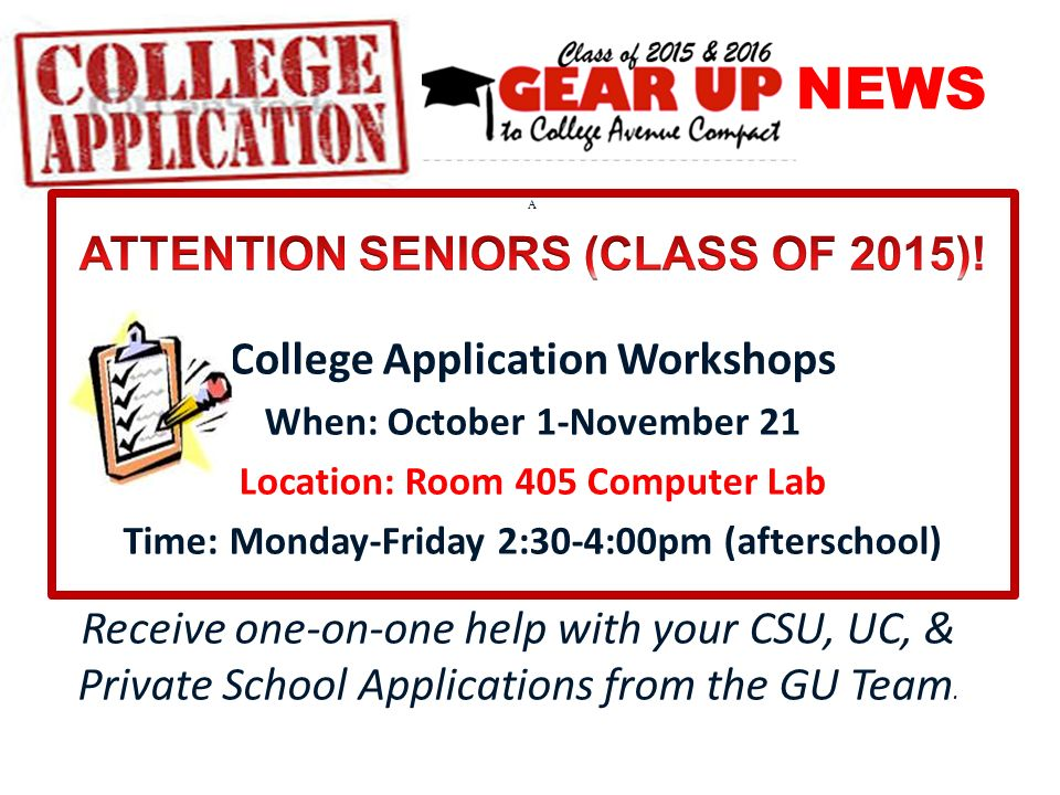 NEWS Receive one-on-one help with your CSU, UC, & Private School Applications from the GU Team.