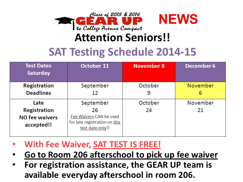 NEWS Attention Seniors!. SAT Testing Schedule With Fee Waiver, SAT TEST IS FREE.
