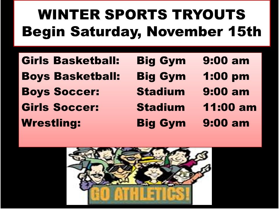 WINTER SPORTS TRYOUTS Begin Saturday, November 15th