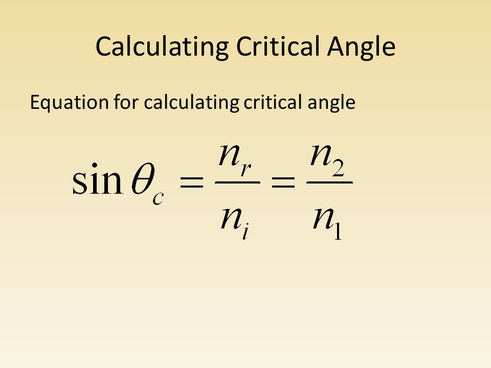 Calculating Critical Angle Equation for calculating critical angle