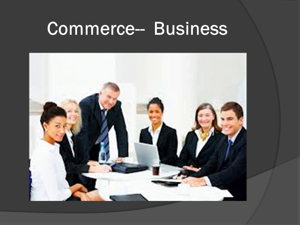 Commerce-- Business
