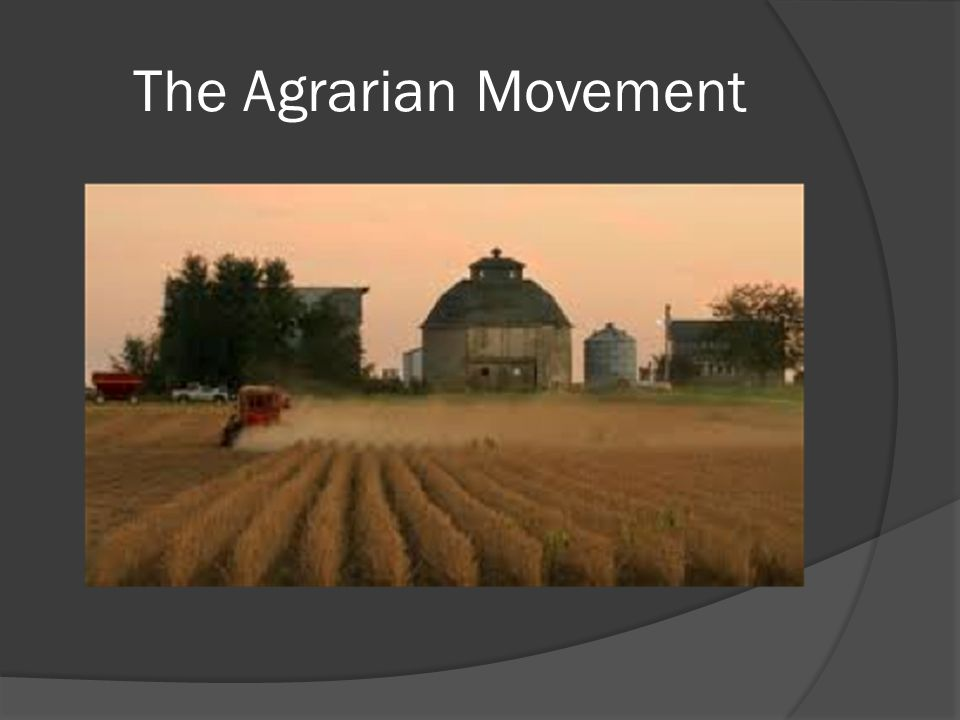 The Agrarian Movement