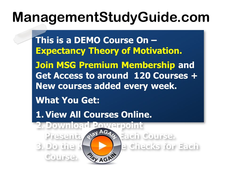 This is a DEMO Course On – Expectancy Theory of Motivation. Join MSG Premium Membership and Get Access to around 120 Courses + New courses added every