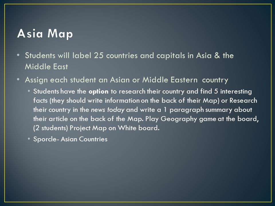 Students will label 25 countries and capitals in Asia  the Middle