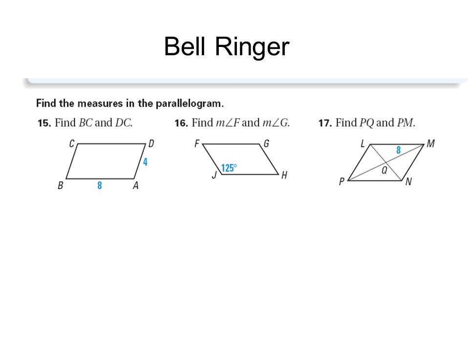 Showing quadrilaterals are parallelograms bell ringer ppt download showing quadrilaterals are parallelograms bell ringer ccuart Images