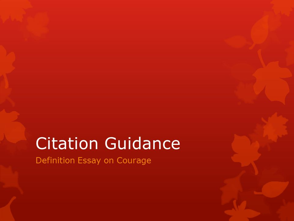 citation guidance definition essay on courage citation guidance  1 citation guidance definition essay on courage
