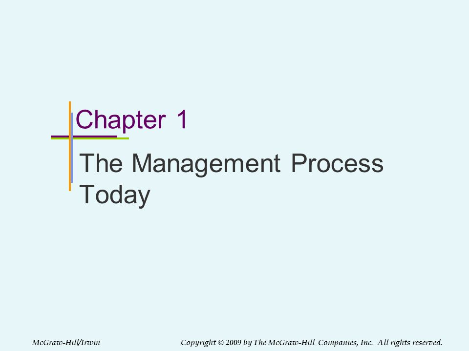 1-13 Planning –Process of identifying and selecting appropriate goals and courses of action