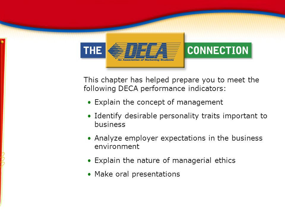 This chapter has helped prepare you to meet the following DECA performance indicators: Explain the concept of management Identify desirable personalit
