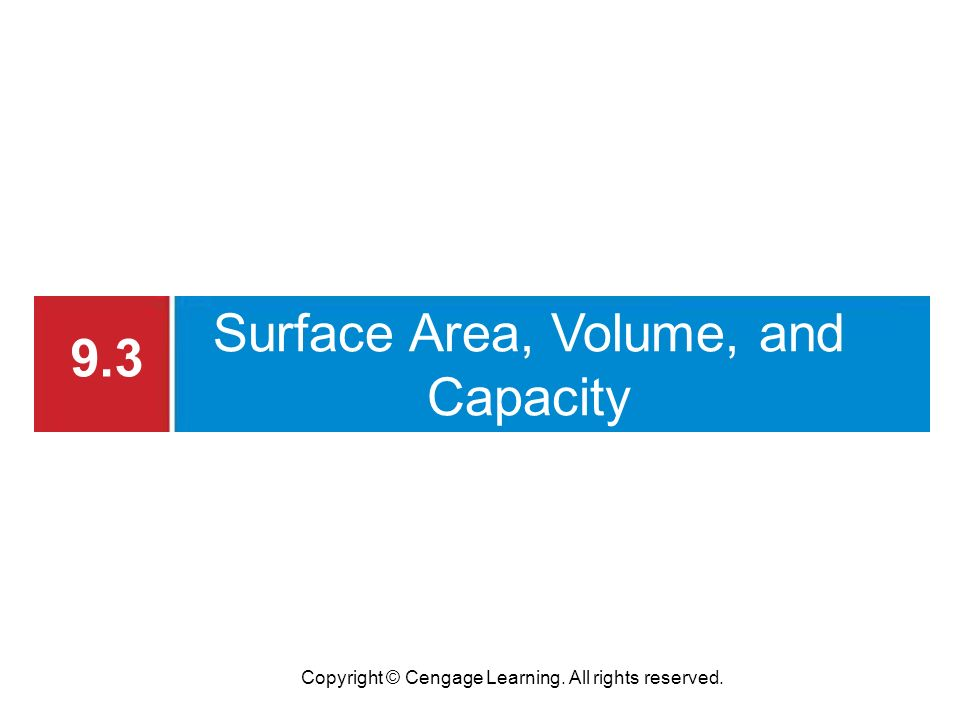 9.3 Surface Area, Volume, and Capacity
