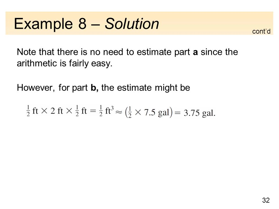 32 Example 8 – Solution Note that there is no need to estimate part a since the arithmetic is fairly easy.