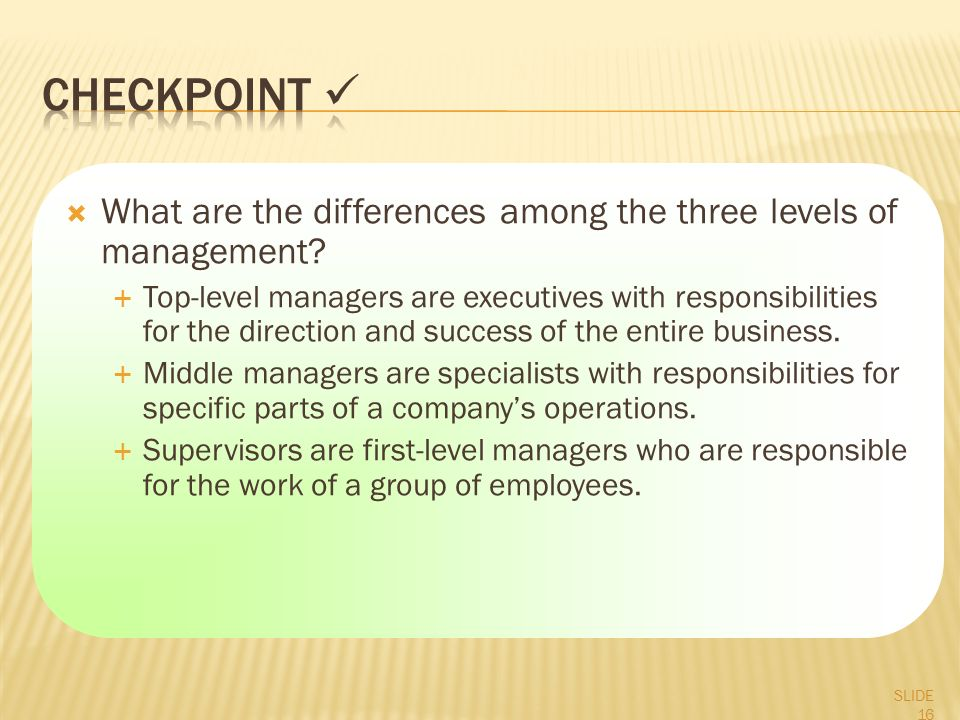  What are the differences among the three levels of management.