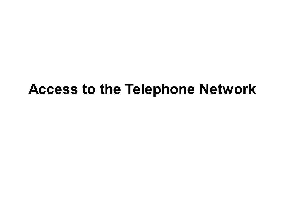 Access to the Telephone Network