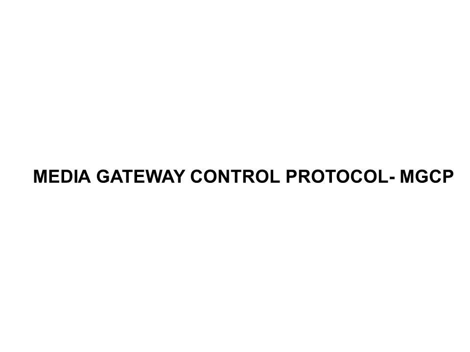 MEDIA GATEWAY CONTROL PROTOCOL- MGCP