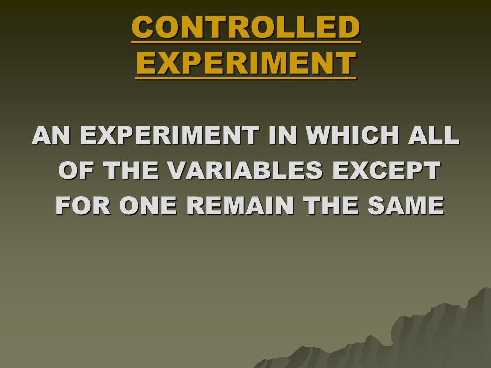 VARIABLE ANY FACTOR THAT CAN CHANGE IN AN EXPERIMENT