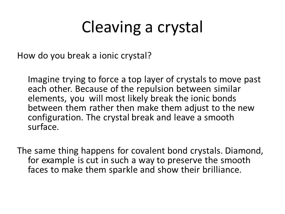 Cleaving a crystal How do you break a ionic crystal.
