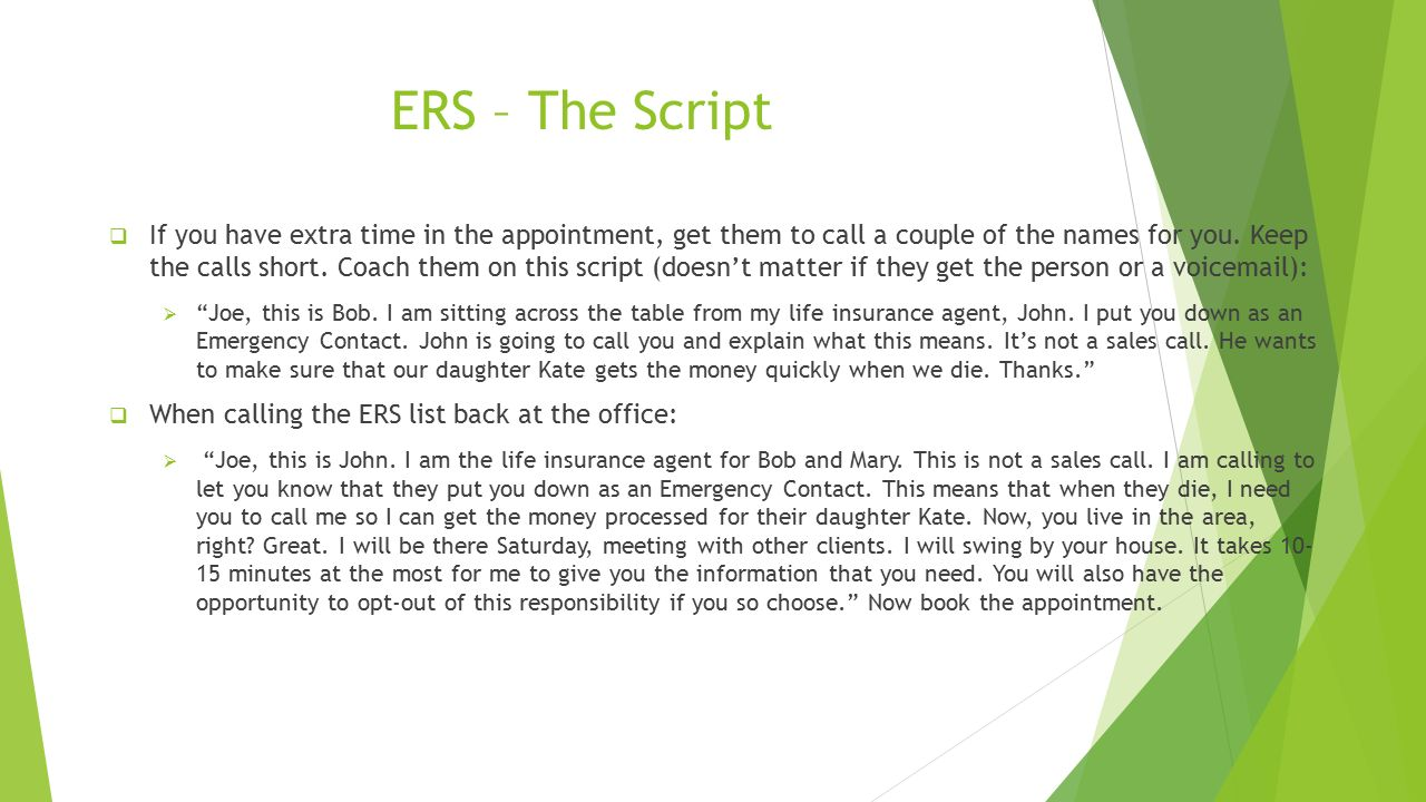 ERS – The Script  If you have extra time in the appointment, get them to call a couple of the names for you.