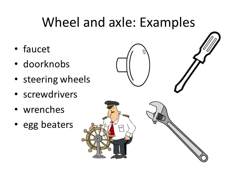 Wheel and axle p. 144 Gears are a special type of wheel and axle.